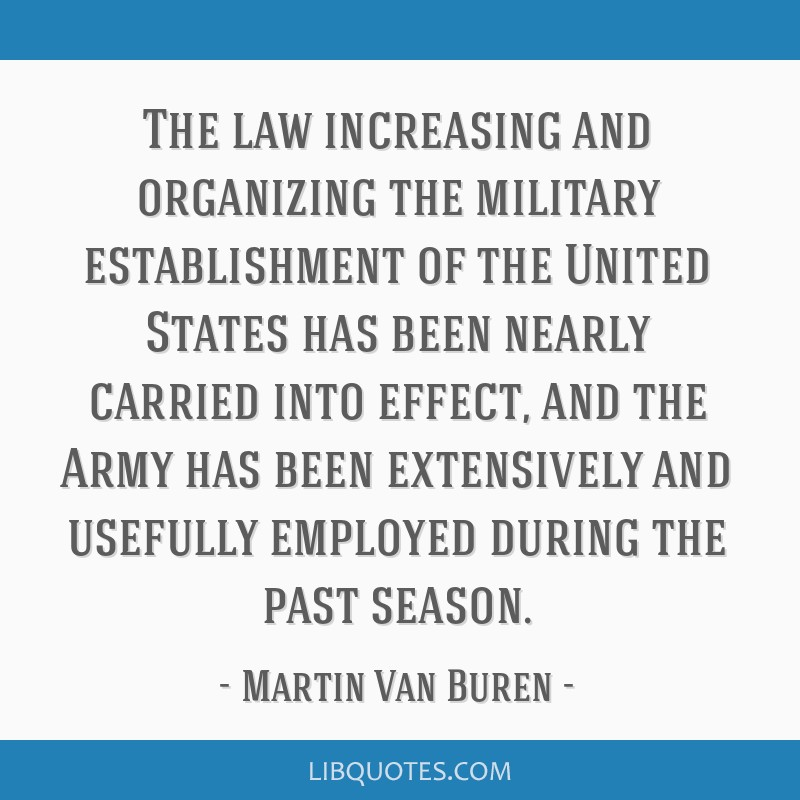 The law increasing and organizing the military establishment of the United States has been nearly carried into effect, and the Army has been...