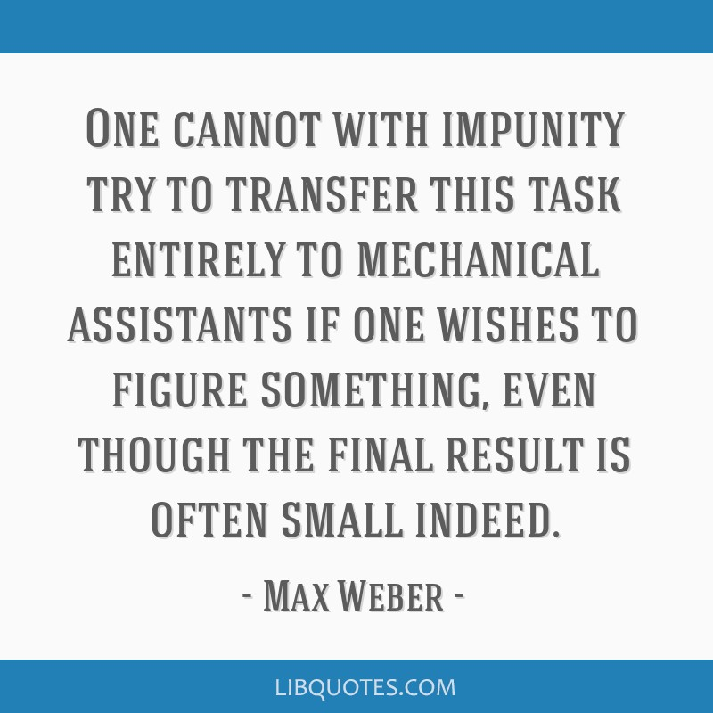One cannot with impunity try to transfer this task entirely to mechanical assistants if one wishes to figure something, even though the final result...