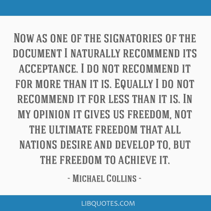 Now as one of the signatories of the document I naturally recommend its acceptance. I do not recommend it for more than it is. Equally I do not...