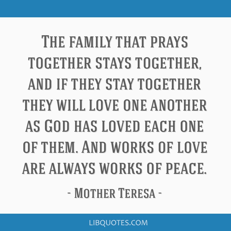 The Family That Prays Together Stays Together And If They Stay