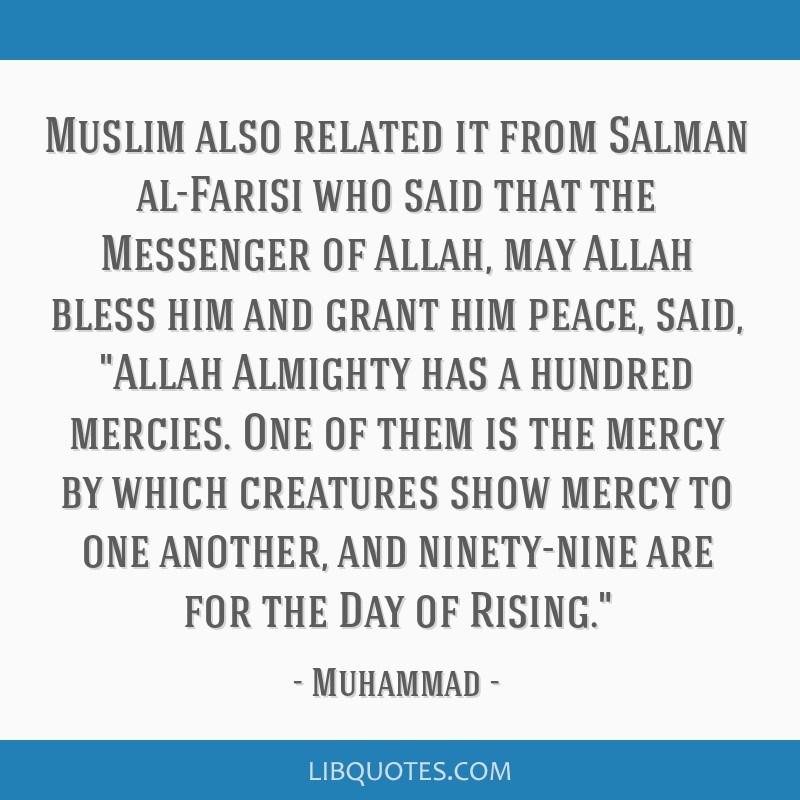Muslim also related it from Salman al-Farisi who said that the Messenger of Allah, may Allah bless him and grant him peace, said, Allah Almighty has...