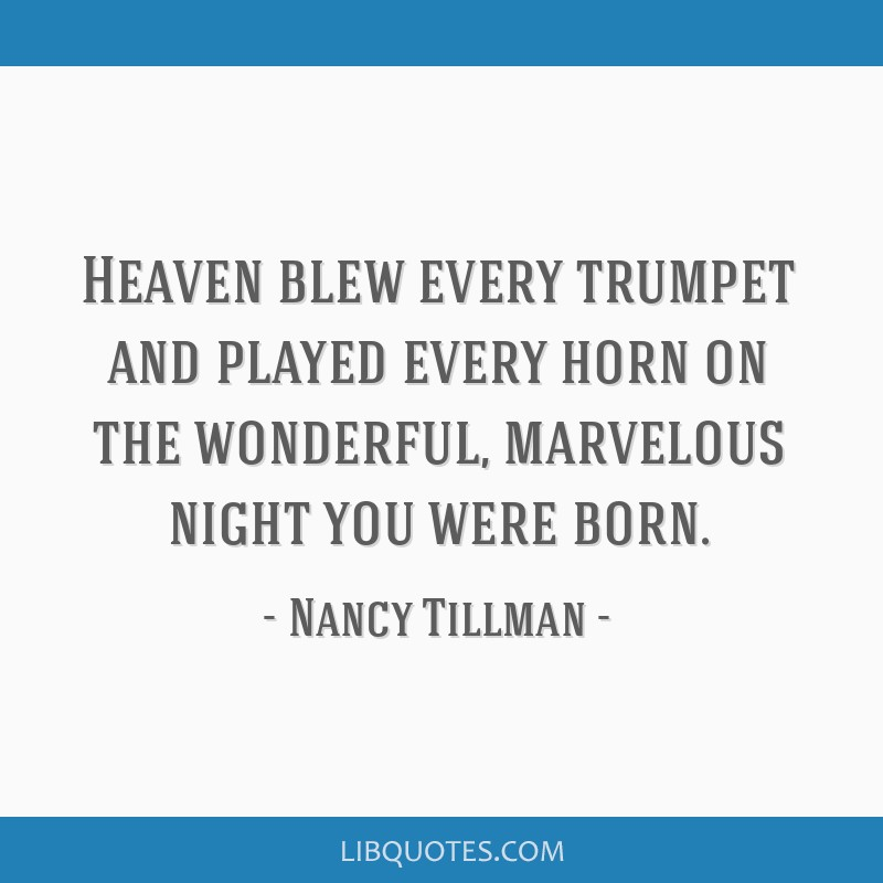 Heaven Blew Every Trumpet And Played Every Horn On The Wonderful