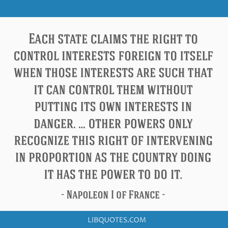 Each state claims the right to control interests foreign to itself when those interests are such that it can control them without putting its own...