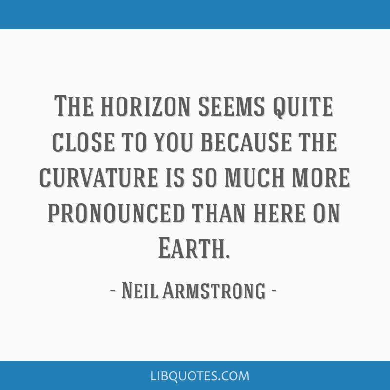 The horizon seems quite close to you because the curvature is so much more pronounced than here on Earth.