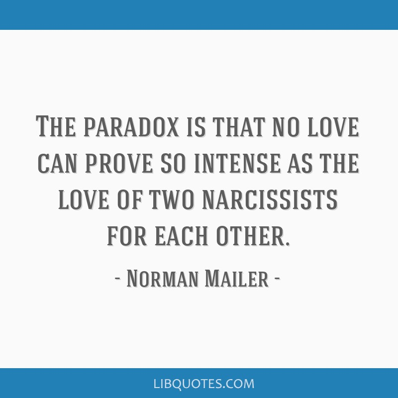 The paradox is that no love can prove so intense as the love of two