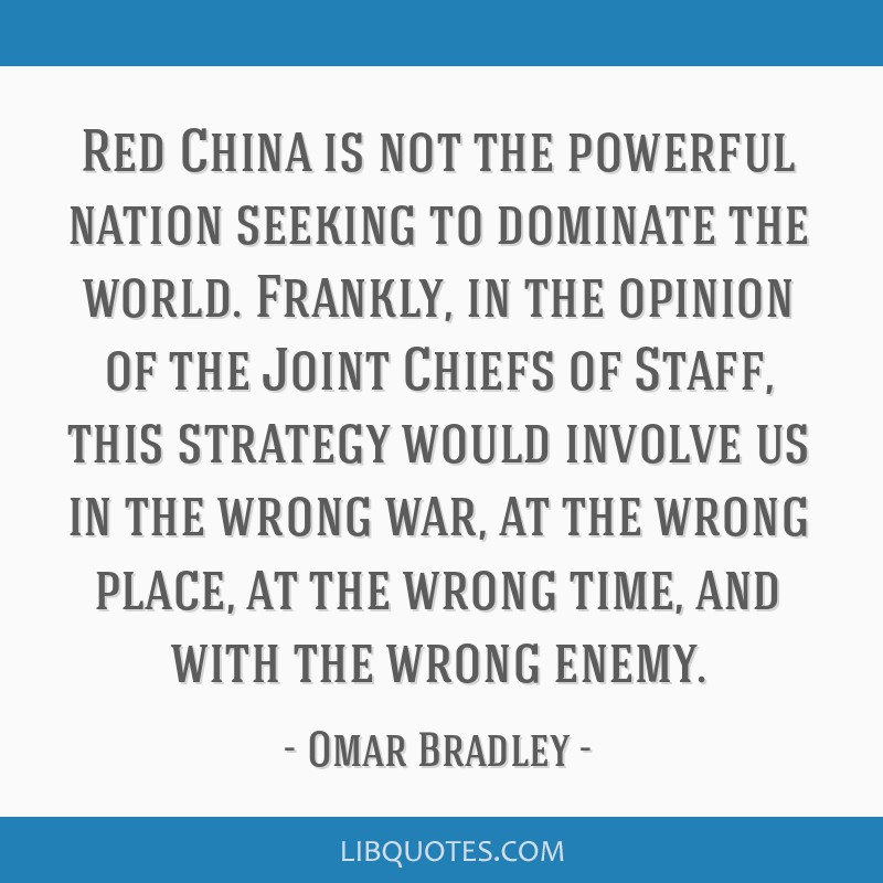 Red China is not the powerful nation seeking to dominate the world. Frankly, in the opinion of the Joint Chiefs of Staff, this strategy would involve ...