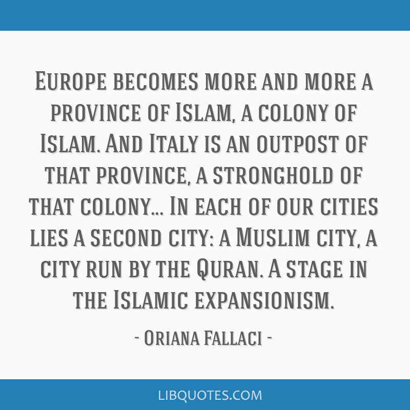 Islamic And The City Quotes   Europe Becomes More And More A Province Of Islam A Colony