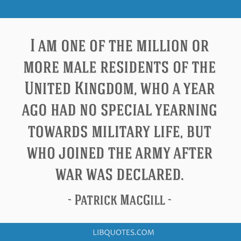 I am one of the million or more male residents of the United Kingdom, who a year ago had no special yearning towards military life, but who joined...