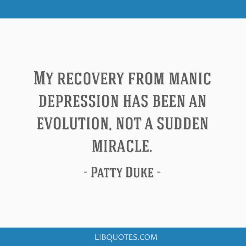 my recovery from manic depression has been an evolution not a