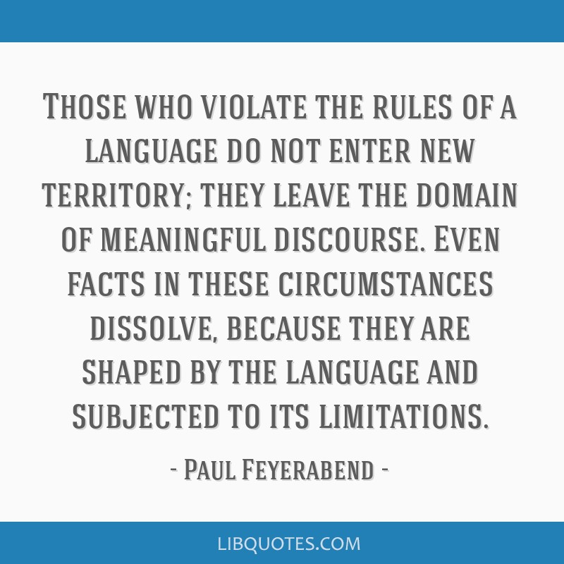Those who violate the rules of a language do not enter new