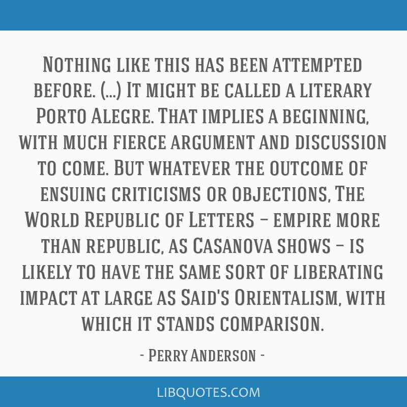 Nothing like this has been attempted before. (...) It might be called a literary Porto Alegre. That implies a beginning, with much fierce argument...