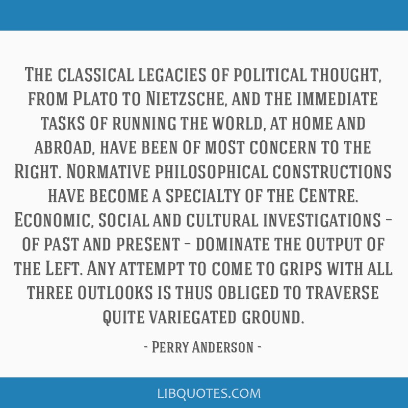 The classical legacies of political thought, from Plato to Nietzsche, and the immediate tasks of running the world, at home and abroad, have been of...