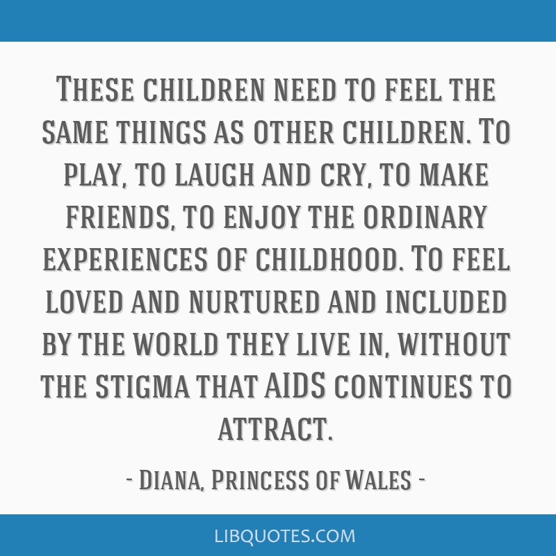 These children need to feel the same things as other children. To play, to laugh and cry, to make friends, to enjoy the ordinary experiences of...