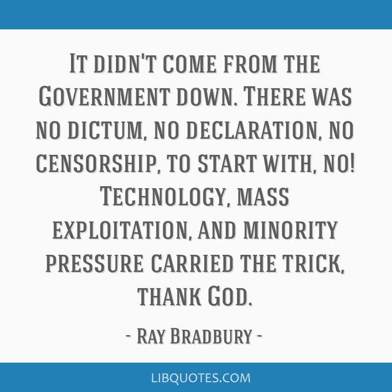 It didn't come from the Government down  There was no dictum
