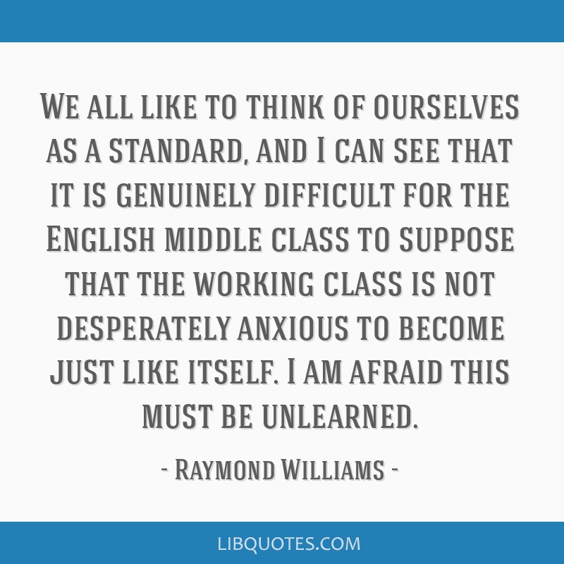 We all like to think of ourselves as a standard, and I can see that it is genuinely difficult for the English middle class to suppose that the...