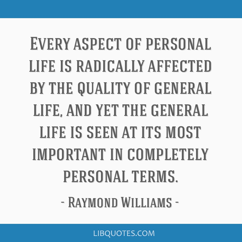 Every aspect of personal life is radically affected by the quality of general life, and yet the general life is seen at its most important in...