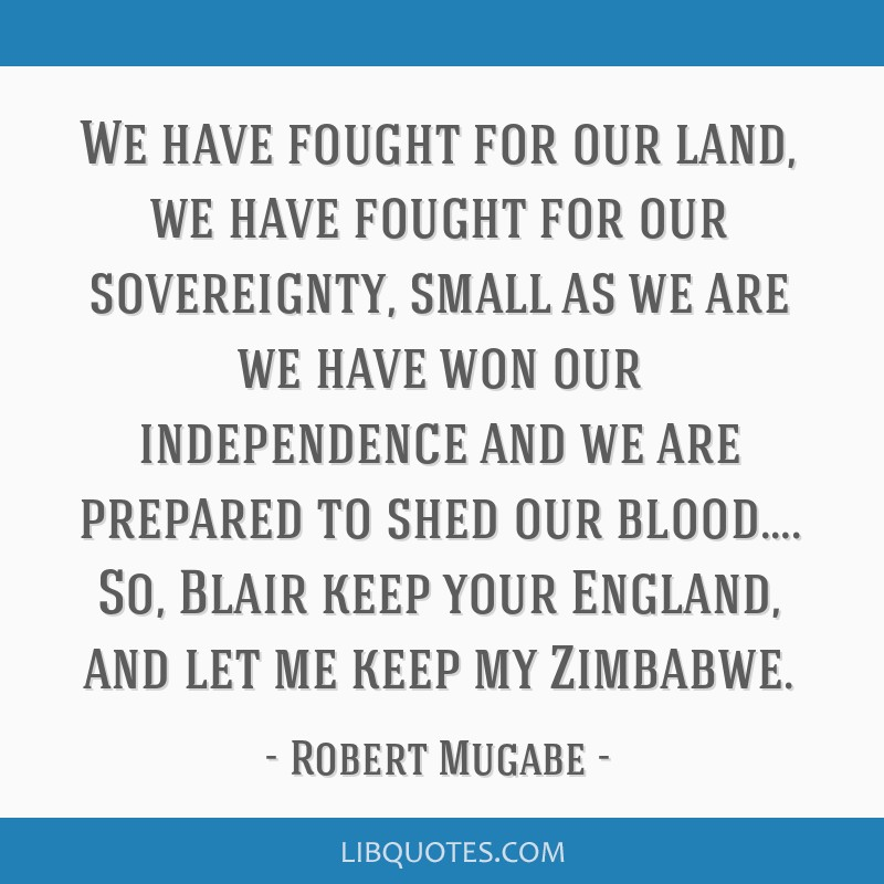 We have fought for our land, we have fought for our sovereignty, small as we are we have won our independence and we are prepared to shed our...