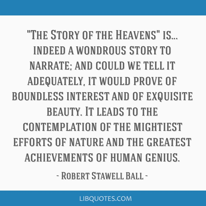 The Story of the Heavens is... indeed a wondrous story to narrate; and could we tell it adequately, it would prove of boundless interest and of...
