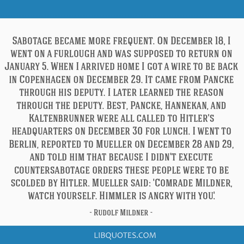 Sabotage became more frequent. On December 18, I went on a furlough and was supposed to return on January 5. When I arrived home I got a wire to be...