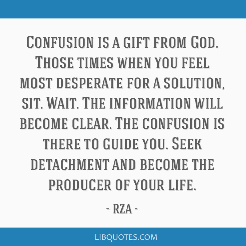 Confusion Is A Gift From God Those Times When You Feel Most