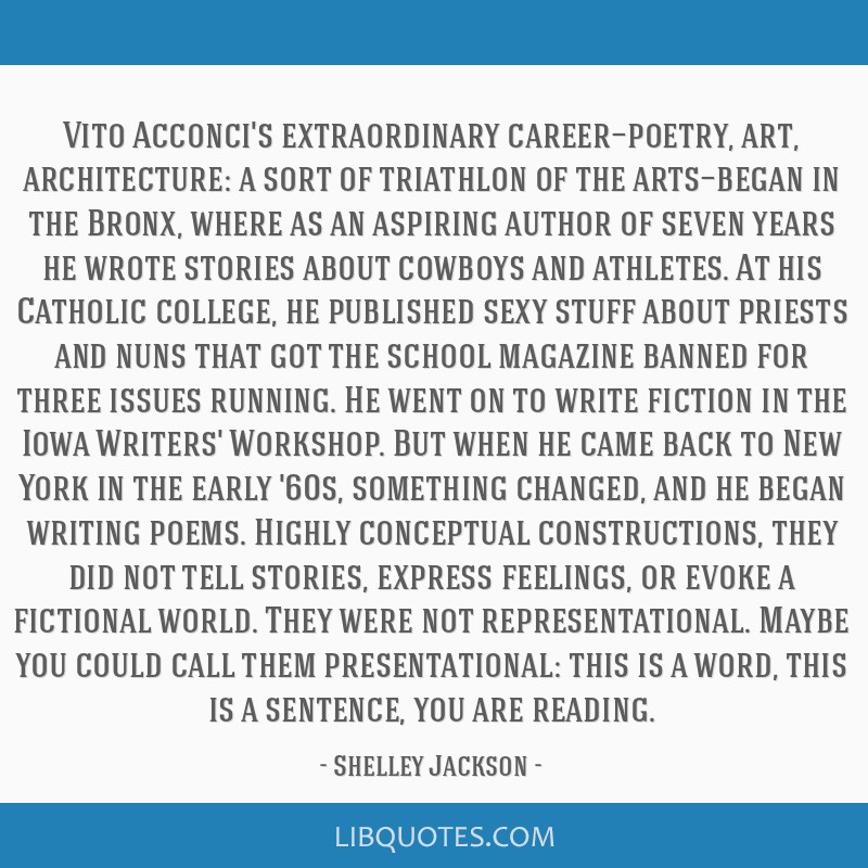 Vito Acconci's extraordinary career—poetry, art, architecture: a sort of triathlon of the arts—began in the Bronx, where as an aspiring author of ...