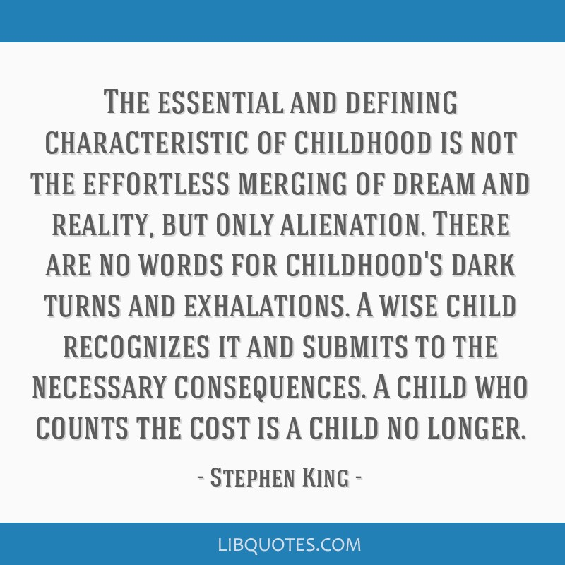 The essential and defining characteristic of childhood is not the effortless merging of dream and reality, but only alienation. There are no words...