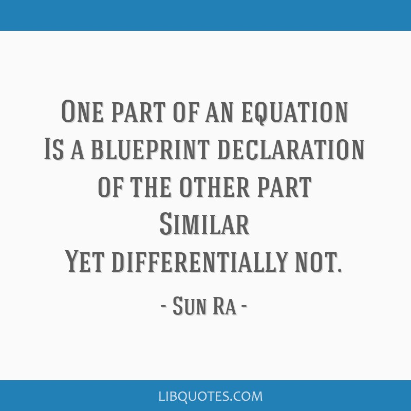 One part of an equation is a blueprintdeclaration of the other part picture quote 3 malvernweather Image collections
