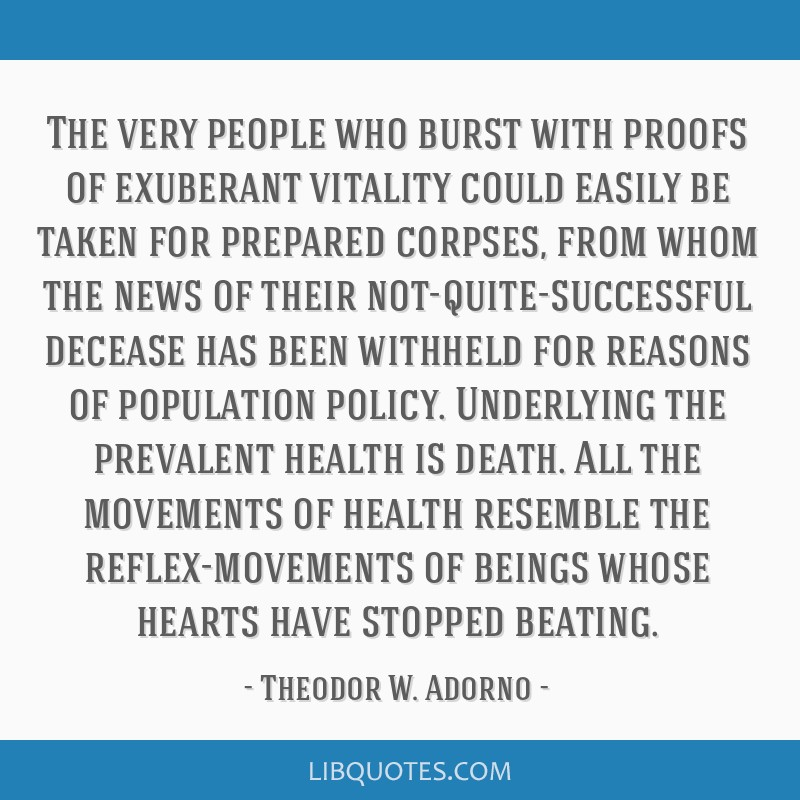 The very people who burst with proofs of exuberant vitality could easily be taken for prepared corpses, from whom the news of their...
