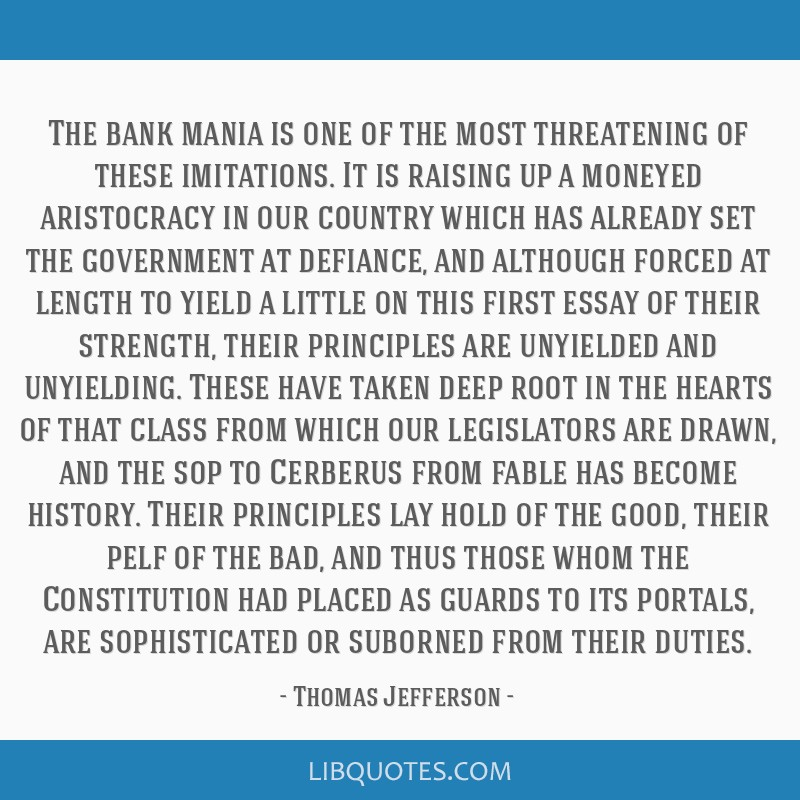 The bank mania is one of the most threatening of these imitations. It is raising up a moneyed aristocracy in our country which has already set the...