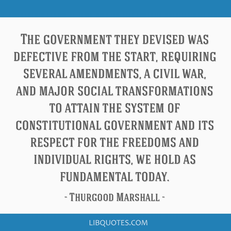 The government they devised was defective from the start, requiring several amendments, a civil war, and major social transformations to attain the...