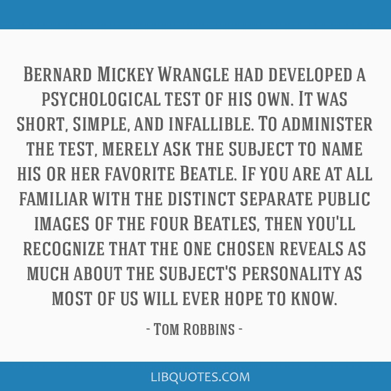 Bernard Mickey Wrangle had developed a psychological test of