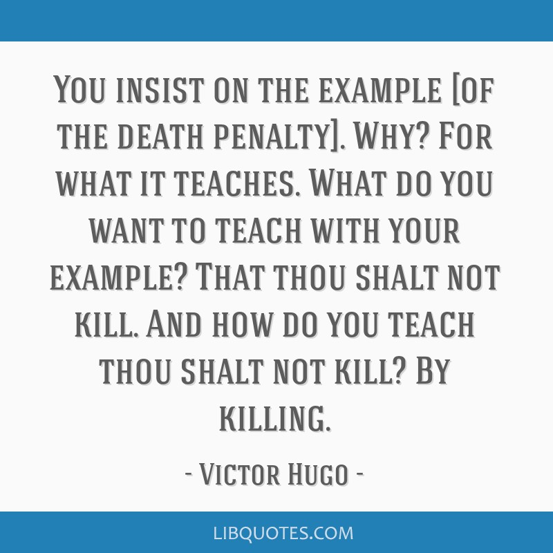 against death penalty you kill Many people argue against death penalty, saying that there are various cons associated with taking the life of the accused here are some cons: firstly, it is barbaric to actually kill a person under the authority of the state.