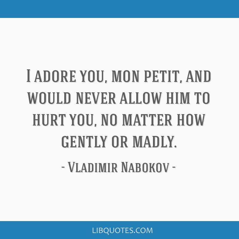 I Adore You Mon Petit And Would Never Allow Him To Hurt You No