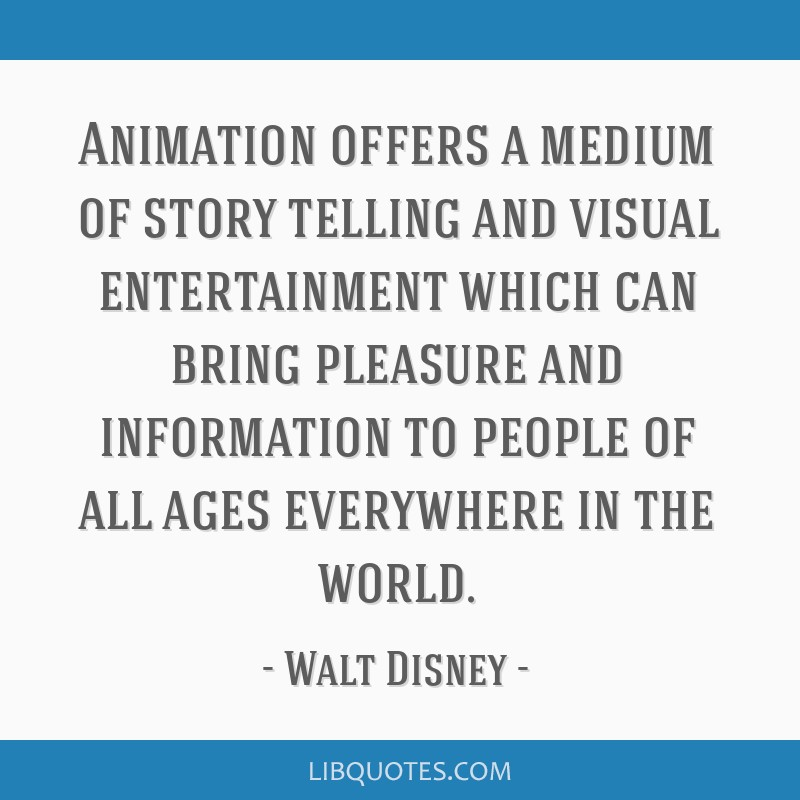 Animation offers a medium of story telling and visual entertainment which can bring pleasure and information to people of all ages everywhere in the...