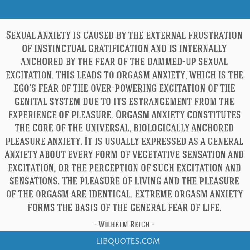 Sexual anxiety is caused by the external frustration of instinctual gratification and is internally anchored by the fear of the dammed-up sexual...