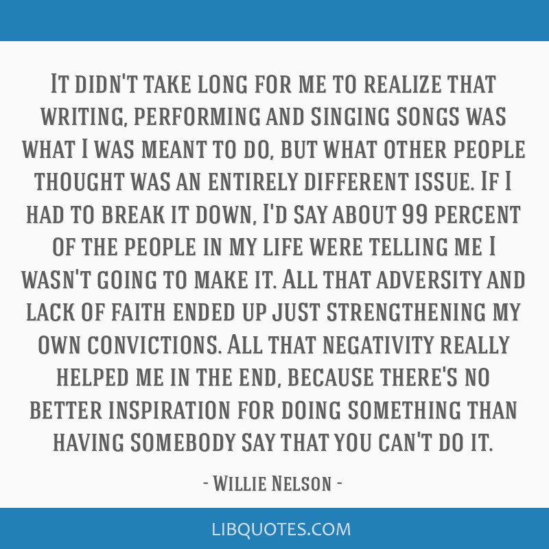 It didn't take long for me to realize that writing, performing and singing songs was what I was meant to do, but what other people thought was an...