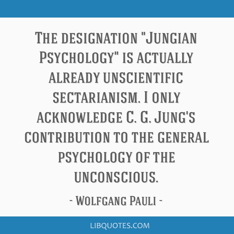 The designation Jungian Psychology is actually already unscientific sectarianism. I only acknowledge C. G. Jung's contribution to the general...