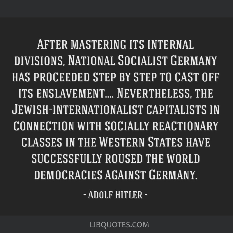 After mastering its internal divisions, National Socialist Germany has proceeded step by step to cast off its enslavement…. Nevertheless, the...