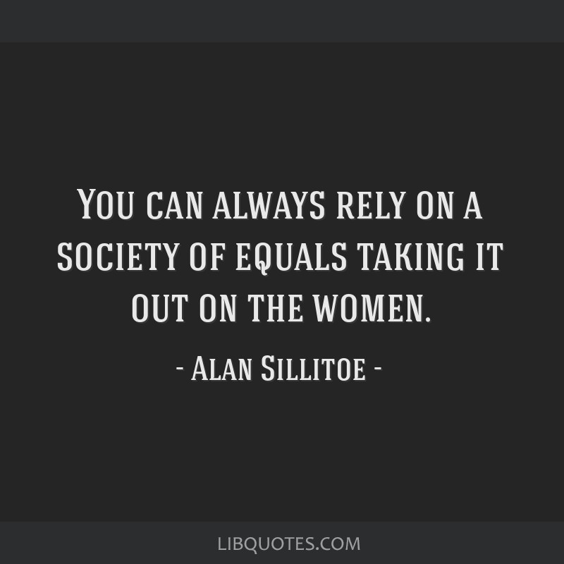 You can always rely on a society of equals taking it out on the women.