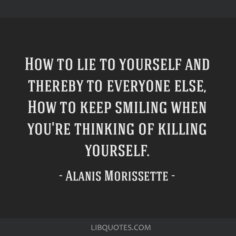 How To Lie To Yourself And Thereby To Everyone Else How To Keep