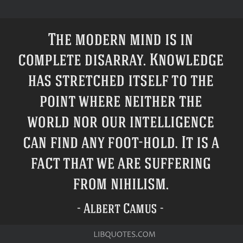 The modern mind is in complete disarray. Knowledge has stretched itself to the point where neither the world nor our intelligence can find any...