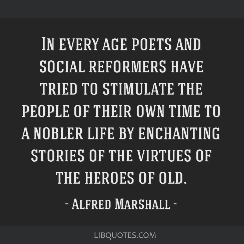 In every age poets and social reformers have tried to stimulate the people of their own time to a nobler life by enchanting stories of the virtues of ...