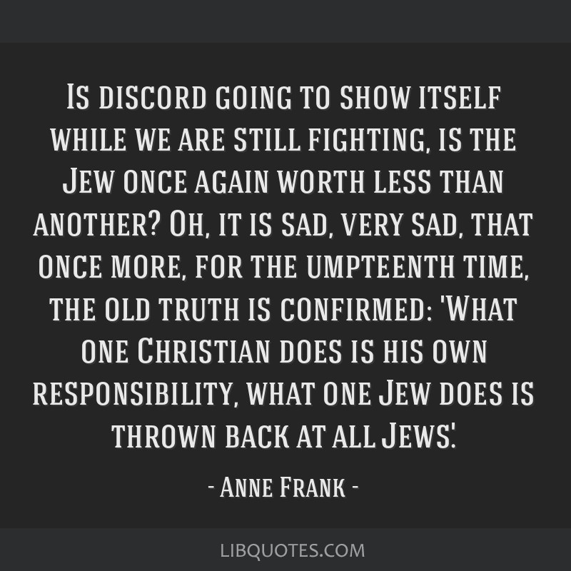 Is discord going to show itself while we are still fighting, is the Jew once again worth less than another? Oh, it is sad, very sad, that once more,...