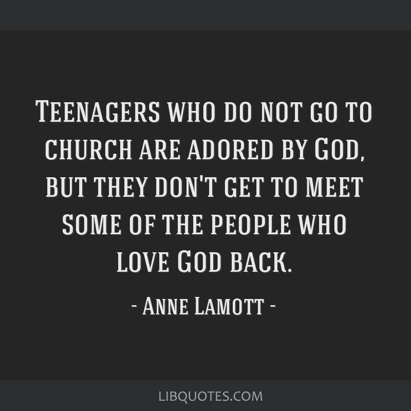 Teenagers Who Do Not Go To Church Are Adored By God But They Dont Get