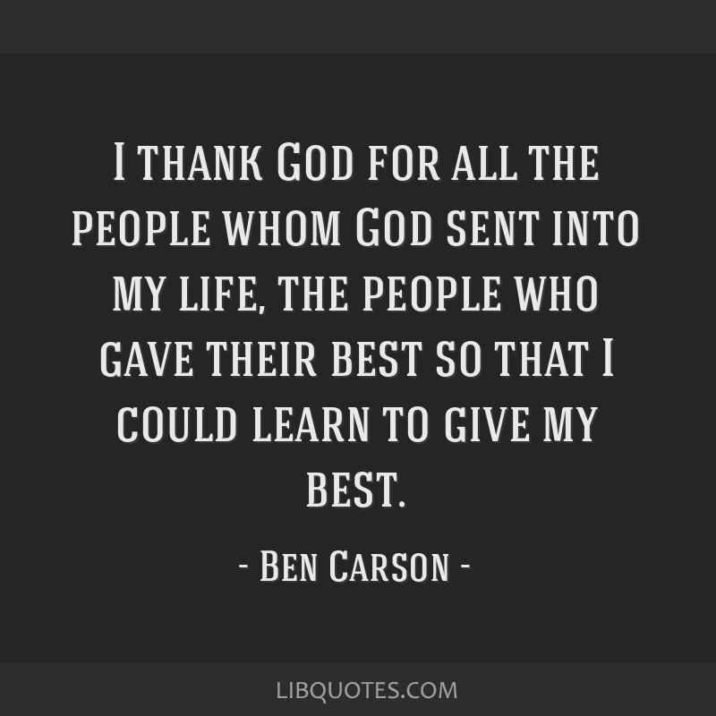I Thank God For All The People Whom God Sent Into My Life The