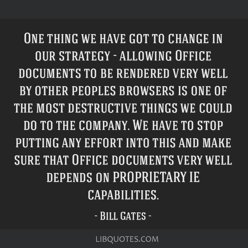 One thing we have got to change in our strategy - allowing Office documents to be rendered very well by other peoples browsers is one of the most...