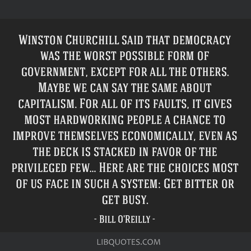 Winston Churchill Said That Democracy Was The Worst Possible
