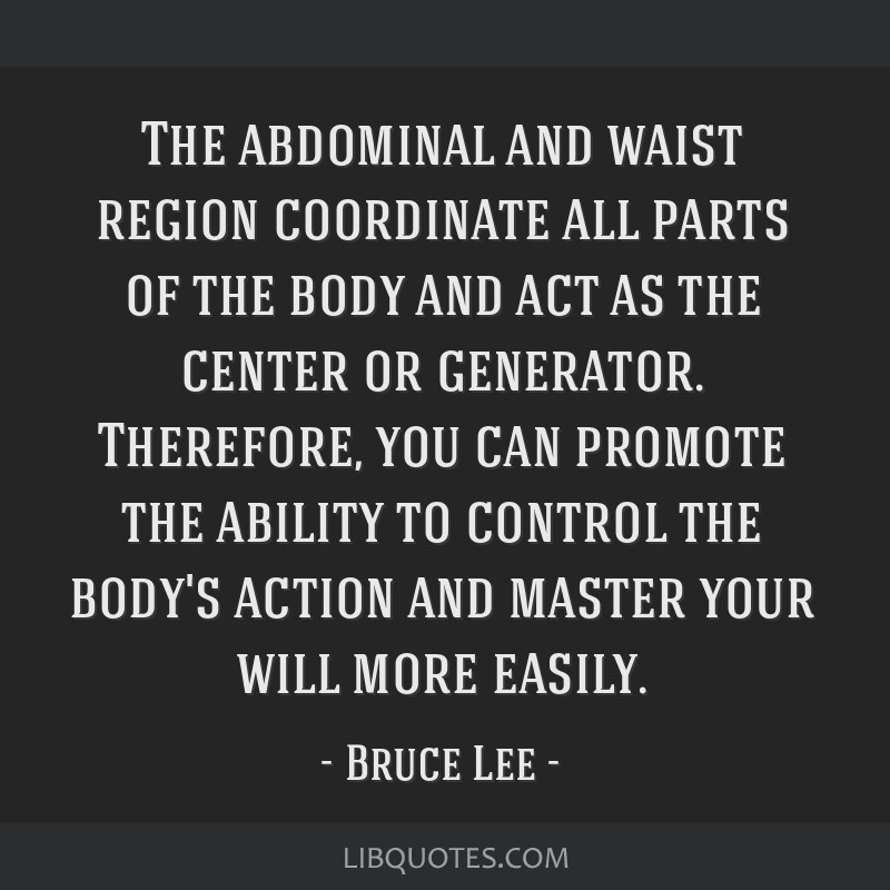 The abdominal and waist region coordinate all parts of the body and act as the center or generator. Therefore, you can promote the ability to control ...