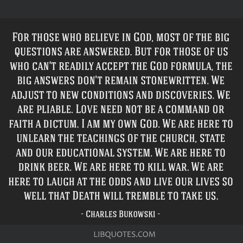 For those who believe in God, most of the big questions are answered. But for those of us who can't readily accept the God formula, the big answers...