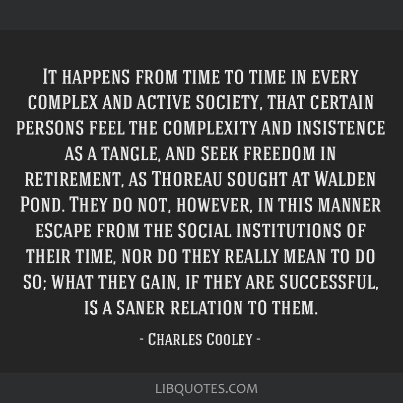 It happens from time to time in every complex and active society, that certain persons feel the complexity and insistence as a tangle, and seek...